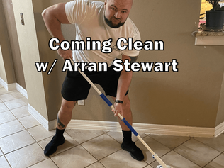 Coming Clean w/ Arran Stewart