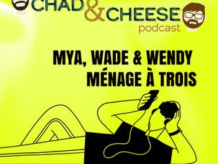 Mya, Wade & Wendy Ménage à Trois