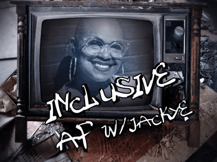 Inclusive AF w/ Jackye