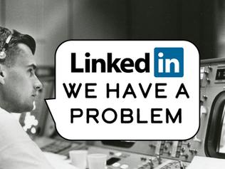 LinkedIn We Have A Problem
