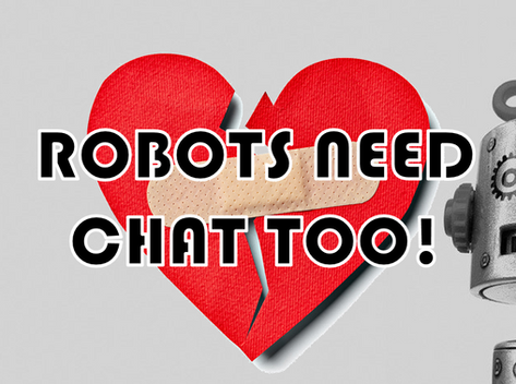 Robots Need Chat Too!