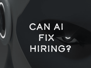 Can A.I. Fix Hiring?