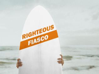 A Righteous Fiasco