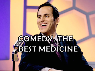Comedy, The Best Medicine