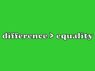 Difference > Equality