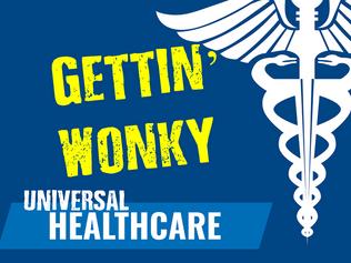 Gettin' Wonky w/ Universal Healthcare