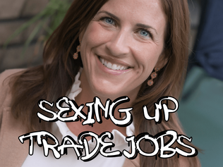 Sexing Up Trade Jobs