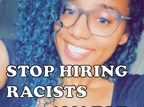 Stop Hiring Racists