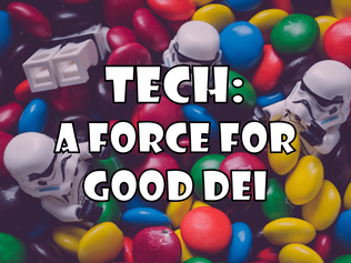Tech: A Force for Good DEI