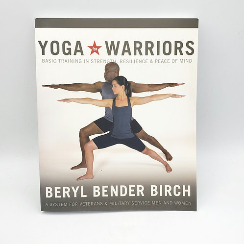 Yoga Warriors A System for Veterans and Military Service Members Beryl Birch PB