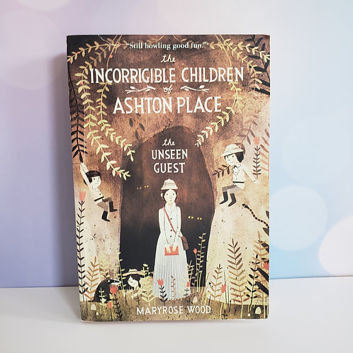 The Incorrigible Children of Ashton Place Unseen Guest ,Maryrose Wood Book III