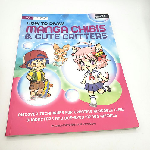 How to Draw Manga Chibis & Cute Critters by Samantha Whitten and Jeannie Lee