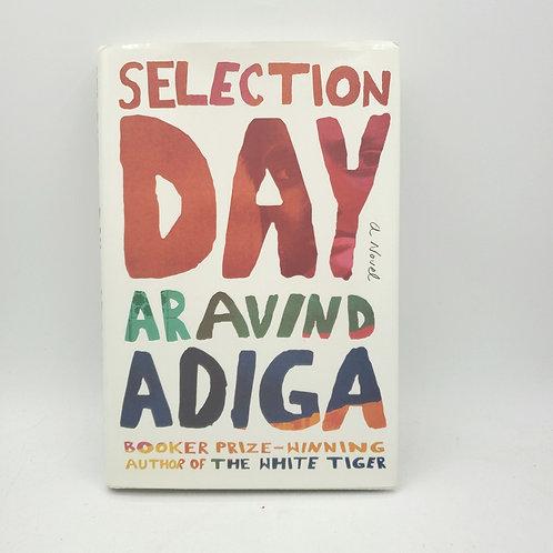 Selection Day: A Novel Aravind Adiga Hardback