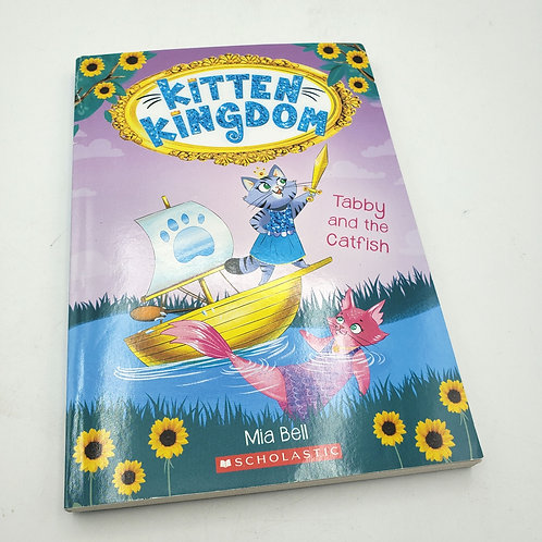 Kingdom Kitten by Mia Bell Tabby and the Catfish Grades 2-5 Paperback