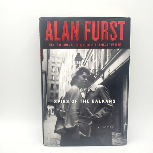 Alan Furst Spies of the Balkans Hardback