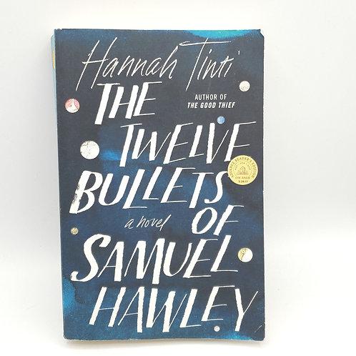 Hannah Tinti The Twelve Bullets of Samuel Hawley