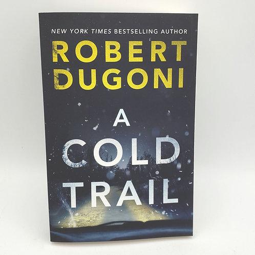 Robert Dugoni A Cold Trail Paperback