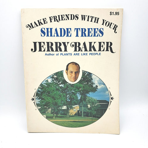 Make Friends With Your Shade Trees by Jerry Baker