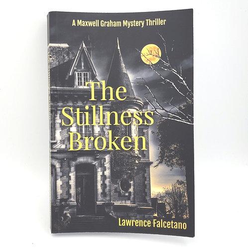 The Stillness Broken by Lawrence Facetano