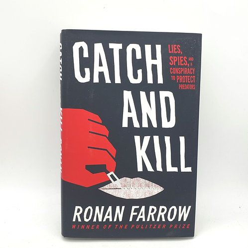 Catch and Kill Lies, Spies, and a Conspiracy to Protect by Ronan Farrow Hardback
