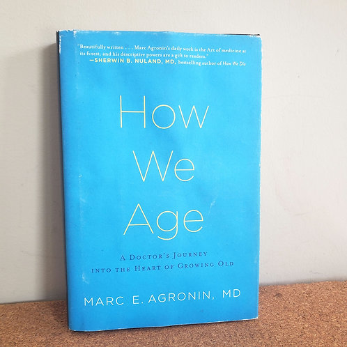 How We Age by Marc E. Agronin, MD Hardback