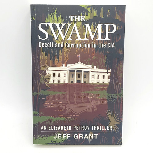 The Swamp: Deceit and Corruption in the CIA by Jeff Grant Paperback 2020