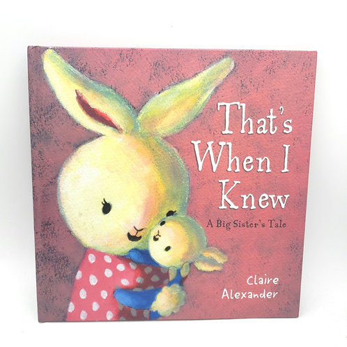 That's When I knew, A Big Sisters Tale, Claire Alexander Hardcover