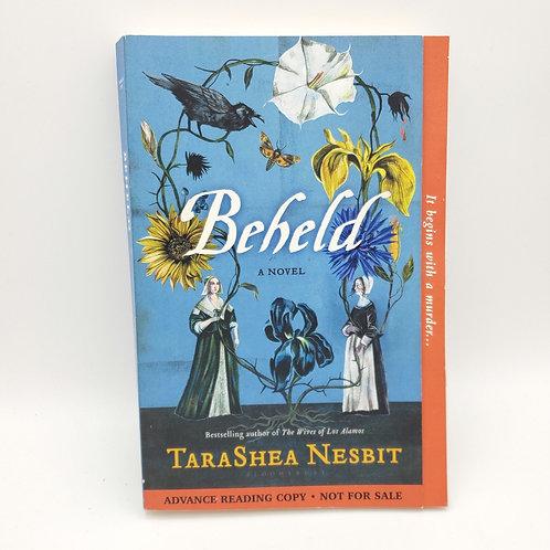Beheld  by Tarashea Nesbit ADVANCE READING Copy