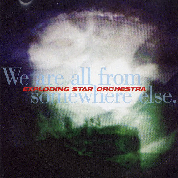 Exploding Star Orchestra WE Are All From