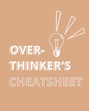 OVERTHINKER'S CHEATSHEET (1).png