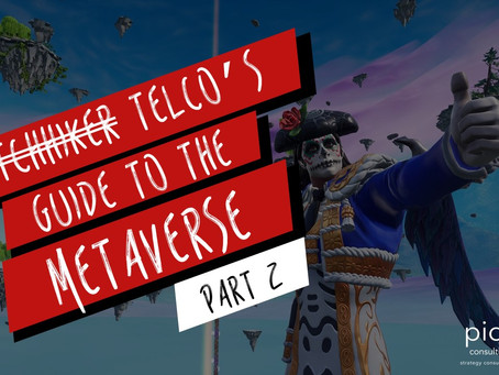 Telcos' Guide to the Metaverse - Part 2