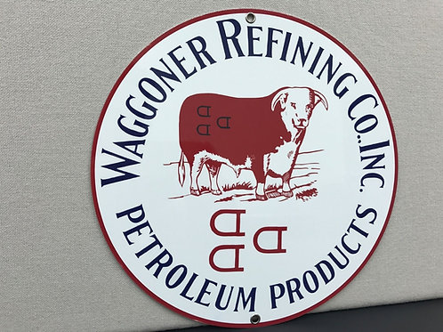 WAGGONER REFINING PRODUCTS REPRODUCTION SIGN