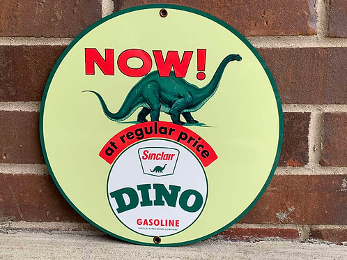 Dino Gasoline Now ! Sign
