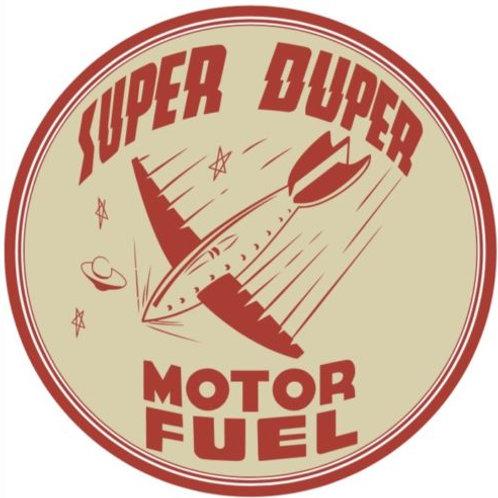SUPER DUPER MOTOR FUEL REPRODUCTION SIGN