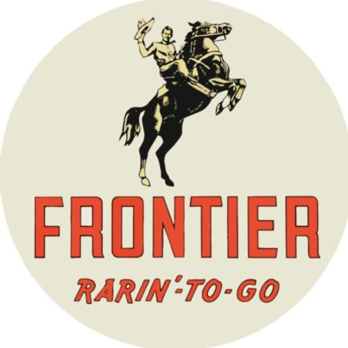 FRONTIER RARIN'-TO-GO REPRODUCTION SIGN