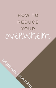 Reduce your overwhelm.png