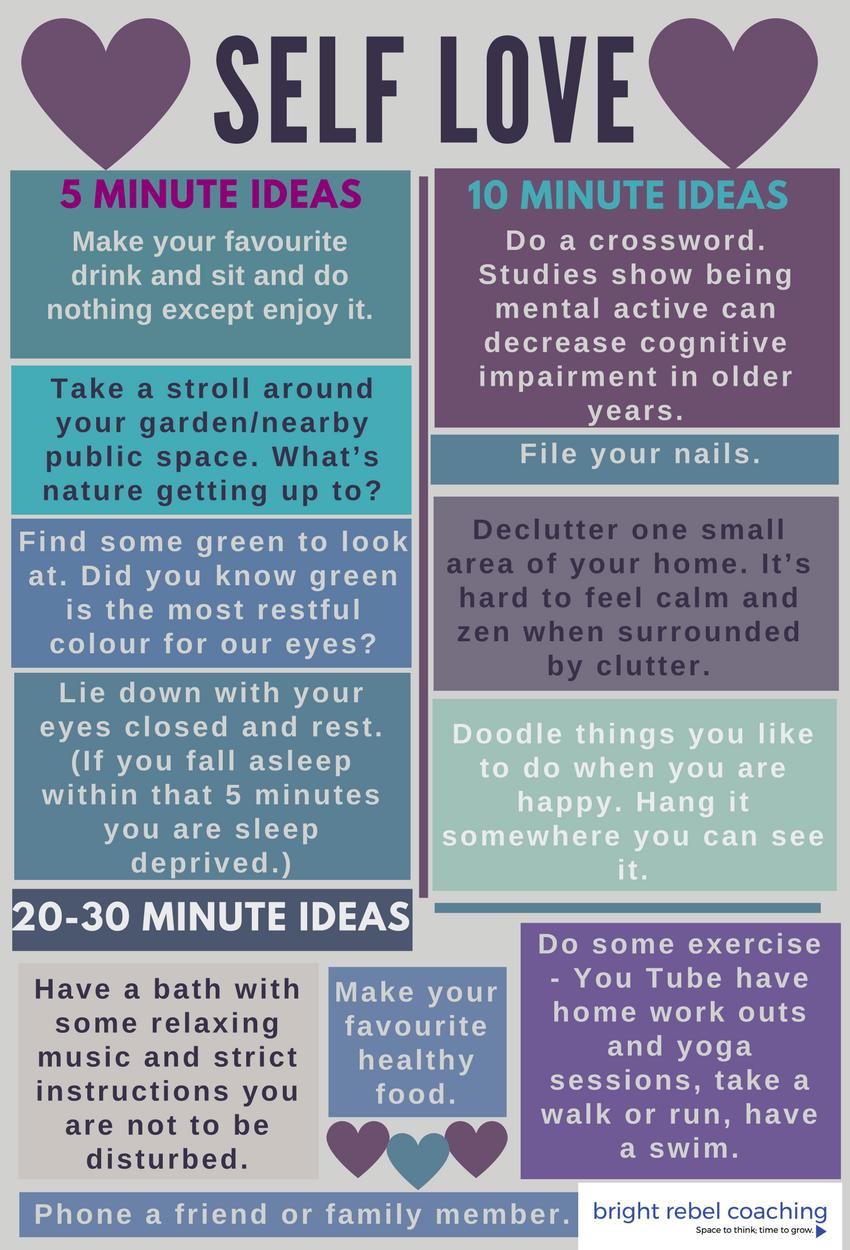 Self-love ideas.  5, 10 and 20-30 minute ideas.