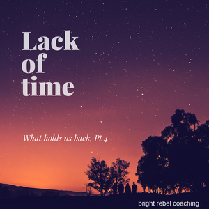 Lack of time - what holds us back part 4