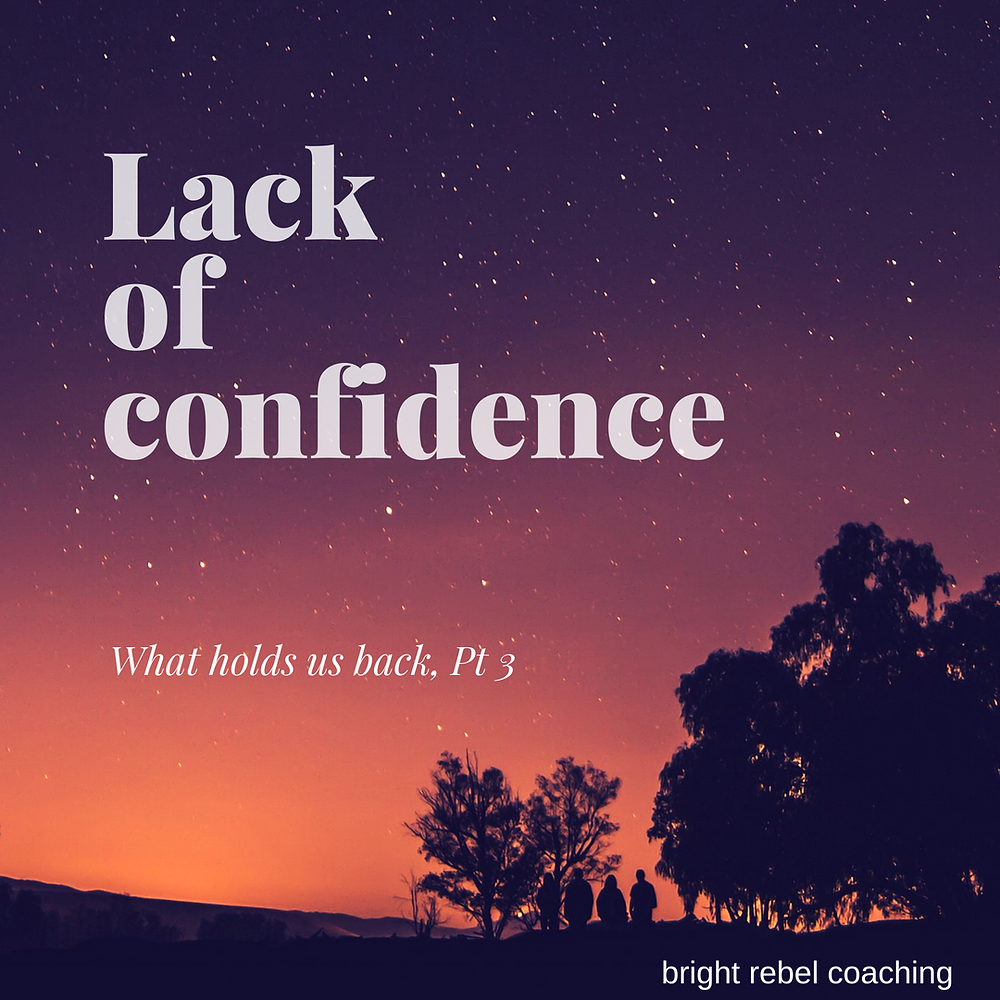 Lack of confidence - what holds us back part 3