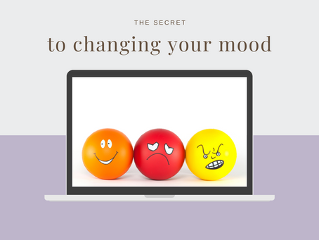 The Secret to Changing Your Mood