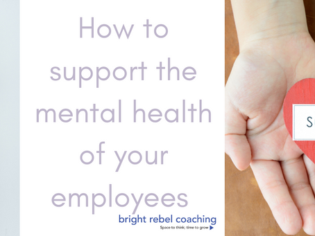 How to support the mental health of your employees