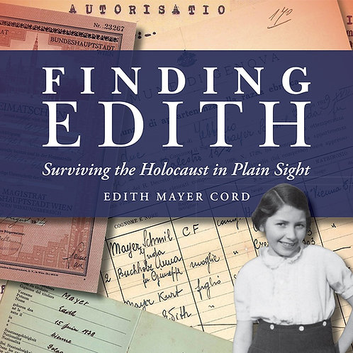 Finding Edith: Surviving the Holocaust in Plain Sight