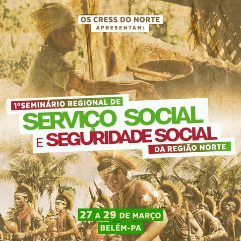 I SEMINÁRIO REGIONAL DE SERVIÇO SOCIAL E SEGURIDADE SOCIAL DA REGIÃO NORTE