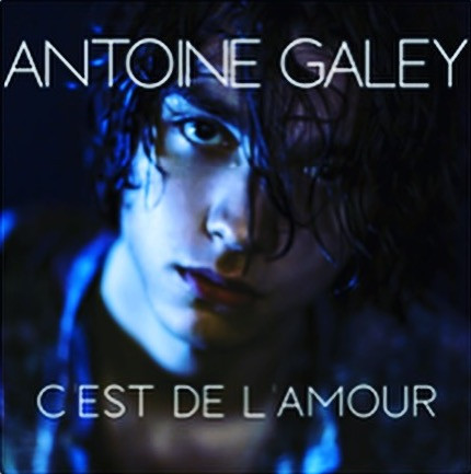 """Nouveau single d'Antoine Galey """"c'est de l'amour"""""""