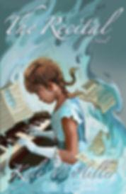 The Recital by Kyle V. Hiller, A Young Adult Fiction Novel
