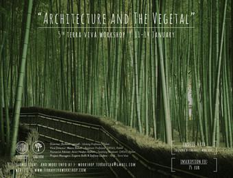 """ARCHITECTURE AND THE VEGETAL"" | Terra Viva Workshop n° 5 | 11-14 January 2018 | Politecnico di Mila"