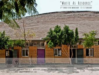 """WASTE AS RESOURCE"" | Terra Viva Workshop n° 6 | 08-11 February 2018 | Politecnico di Milano"