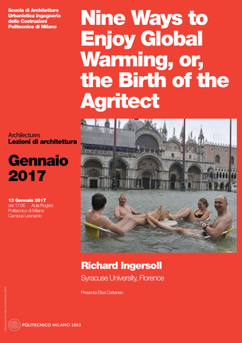 """""""9 Ways to Enjoy Global Warming - The Birth of the Agritect""""   ArchiLecture   Richard Inge"""