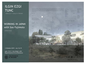"TerraViva OPEN LECTURE | ""Working in Japan"" by Ilgin Ezgi Tunc (Sou Fujimoto Architects)"