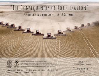 """THE CONSEQUENCES OF ROBOTIZATION""   Terra Viva Workshop n° 4   14-17 December 2017   Politecnico di"